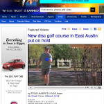 http://www.kvue.com/video/featured-videos/New-disc-golf-park-in-East--Austin-put-on-hold-119360269.html